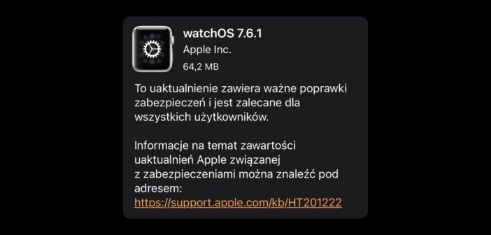 Apple wydaje watchOS 7.6.1 z aktualizacjami zabezpieczeń